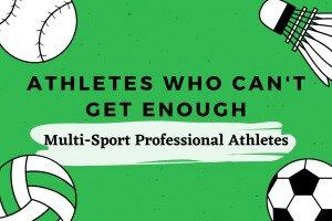 Atlet Yang Bermain Lebih Dari Satu Olahraga Profesional